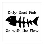 Only Dead Fish Square Car Magnet 3