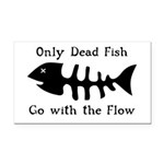 Only Dead Fish Rectangle Car Magnet