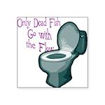dead fish toilet flow Square Sticker 3