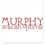 MurphyWasAnOptimistII Square Car Magnet 3