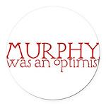 MurphyWasAnOptimistII Round Car Magnet