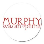 MurphyWasAnOptimistII.png Round Car Magnet