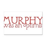 MurphyWasAnOptimistII.png Rectangle Car Magnet