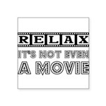 RELAX NOT EVEN Square Sticker 3