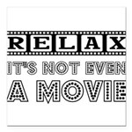 RELAX NOT EVEN Square Car Magnet 3
