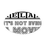 RELAX NOT EVEN Oval Car Magnet