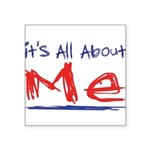 its all about me Square Sticker 3
