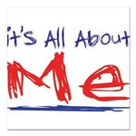 its all about me Square Car Magnet 3