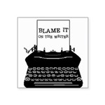 blame it typewriter II Square Sticker 3