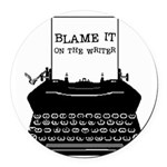 blame it typewriter II Round Car Magnet