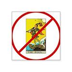 No Fool Square Sticker 3