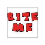 Bite Me Square Sticker 3