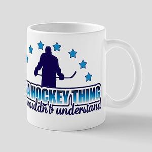 Its A Hockey Thing Mug