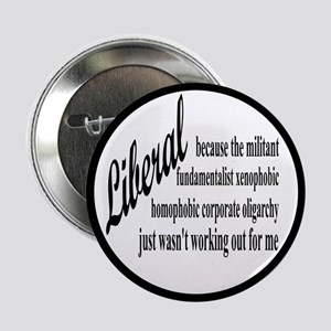 "Why I'm Liberal 2.25"" Button"