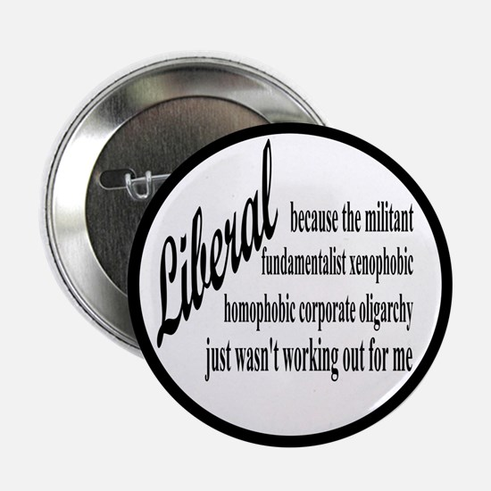 """Why I'm Liberal 2.25"""" Button"""