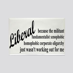 Why I'm Liberal Rectangle Magnet