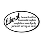 Why I'm Liberal Oval Car Magnet