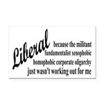 Why I'm Liberal Rectangle Car Magnet