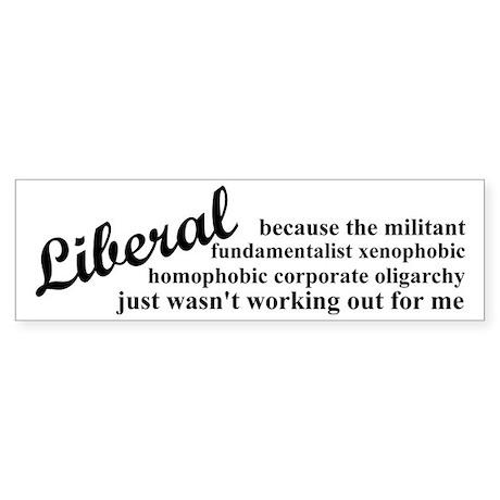 Why I'm Liberal Sticker (Bumper)
