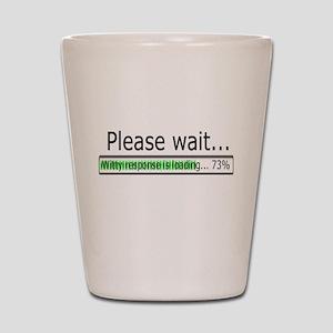Please Wait Shot Glass