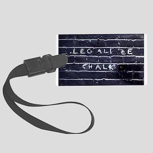 Street Wisdom: Legalize Chalk Large Luggage Tag