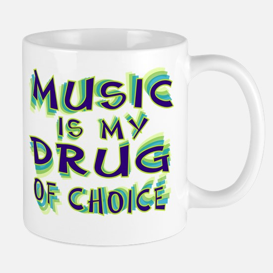 Music Is My Drug (grn) Mug
