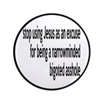 """Stop Using Jesus As An Excuse 3.5"""" Button"""