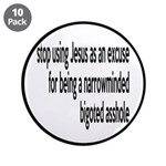 """Stop Using Jesus As An Excuse 3.5"""" Button (10"""