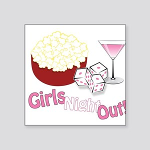"Girls Night Out Square Sticker 3"" x 3"""