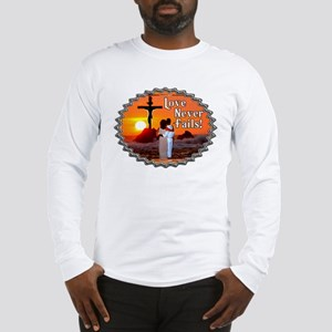 Love Never Fails! Long Sleeve T-Shirt