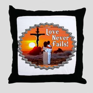 Love Never Fails! Throw Pillow