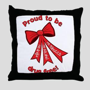 Proud to be drug free! Throw Pillow