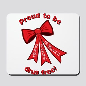 Proud to be drug free! Mousepad