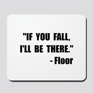 Fall Floor Quote Mousepad