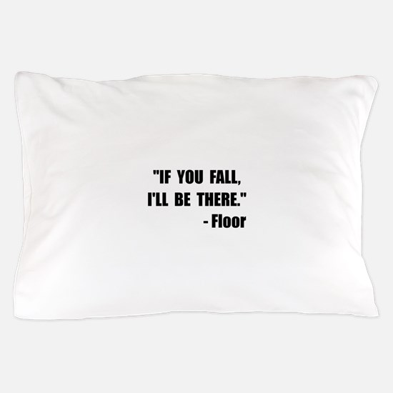 Fall Floor Quote Pillow Case