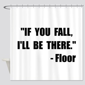 Fall Floor Quote Shower Curtain