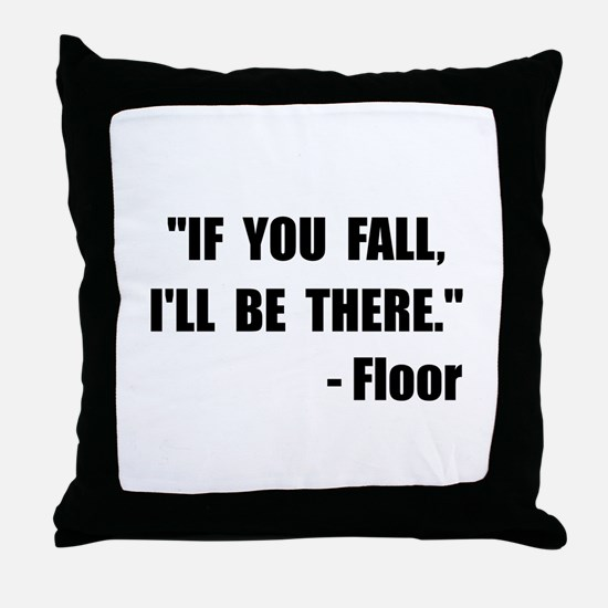 Fall Floor Quote Throw Pillow