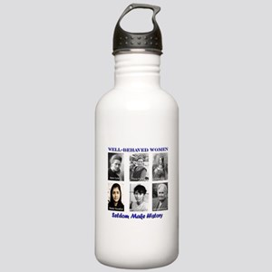 Well-Behaved Women Seldom Make History Stainless W