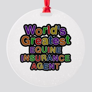World's Greatest EQUINE INSURANCE AGENT Round Orna