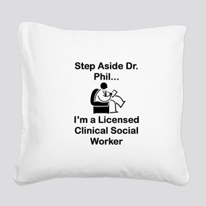 Step Aside Dr. Phil... Square Canvas Pillow