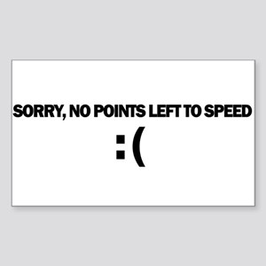 Sorry, no points left to speed. Sticker (Rectangle