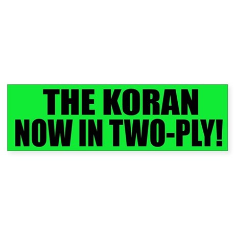 The Koran - Now in two-ply Bumper Sticker