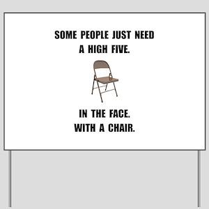 High Five Chair Yard Sign