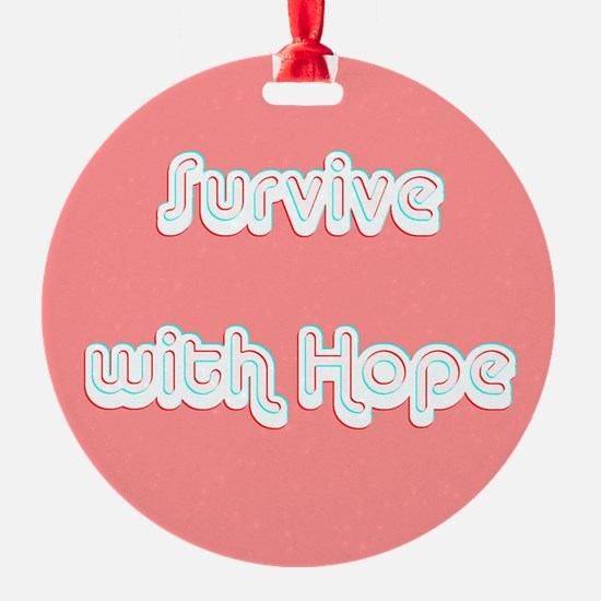 Survive w/ Hope Cancer Survivor Pink Ornament
