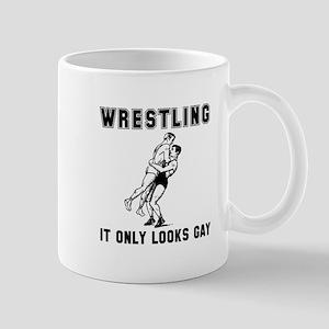 Wrestling Looks Gay Mug