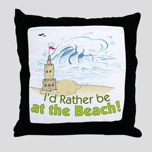 I'd rather be at the Beach! Throw Pillow