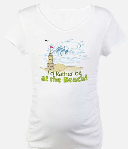 I'd rather be at the Beach! Shirt