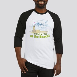 I'd rather be at the Beach! Baseball Jersey