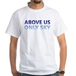 Above Us Only Sky White T-Shirt