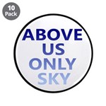 "Above Us Only Sky 3.5"" Button (10 pack)"